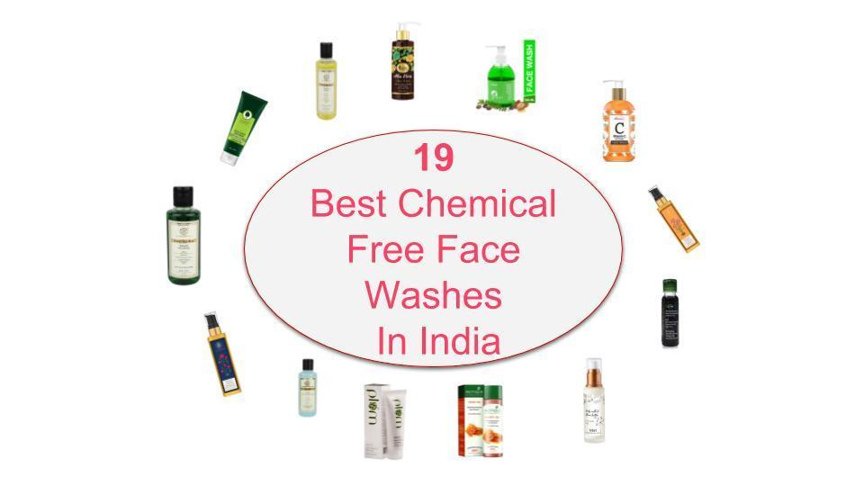 19 Best Chemical Free Face Washes In India 2020 Sls And Paraben