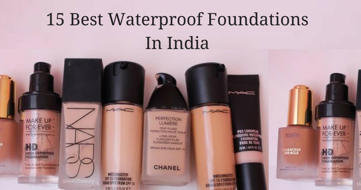 15 Best Waterproof Foundations In India 2020
