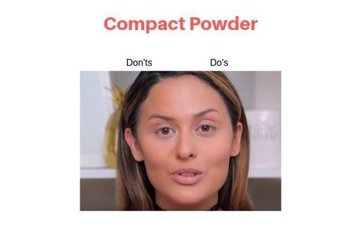 Compact Powder Do's And Don'ts